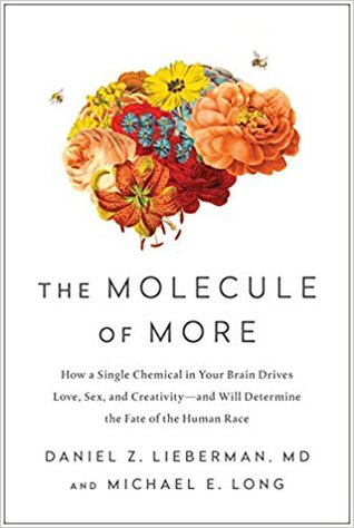 The Molecule of More by Daniel Z. Lieberman