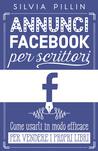 Annunci Facebook per scrittori - Come usarli in modo efficace per vendere i propri libri