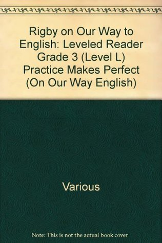Rigby on Our Way to English: Leveled Reader Grade 3 (Level L) Practice Makes Perfect