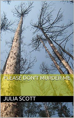 Please Don't Murder Me