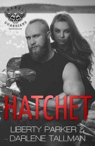Hatchet (Rebel Guardians MC, #2)