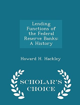 Lending Functions of the Federal Reserve Banks: A History