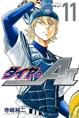 ダイヤのA act II 11 [Daiya no A Act II 11] (Ace of Diamond Act II, #11)
