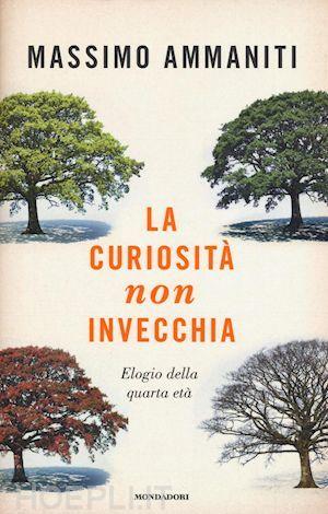 La curiosità non invecchia. Elogio della quarta età