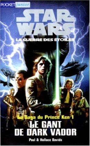 Star Wars La Saga Du Prince Ken Livre 1 Le Gant De Dark