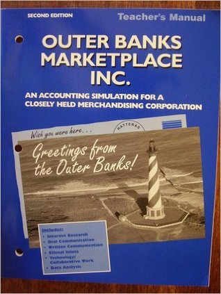 Outer Banks Marketplace Inc Teacher's Manual 2nd Edition (An Accounting Simulation For A Closely Hel