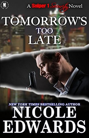 Tomorrow's Too Late (Sniper 1 Security #3)