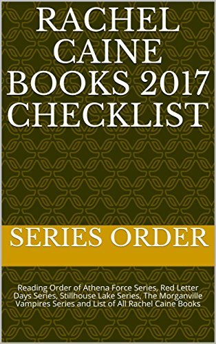 Rachel Caine Books 2017 Checklist: Reading Order of Athena Force Series, Red Letter Days Series, Stillhouse Lake Series, The Morganville Vampires Series and List of All Rachel Caine Books