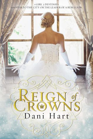 Reign of Crowns by Dani Hart