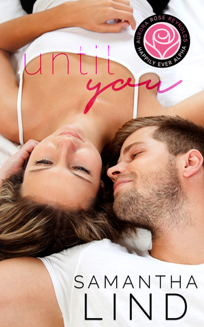 Until You (Happily Ever Alpha Kindle World)