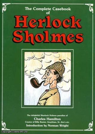 The Complete Casebook Of Herlock Sholmes