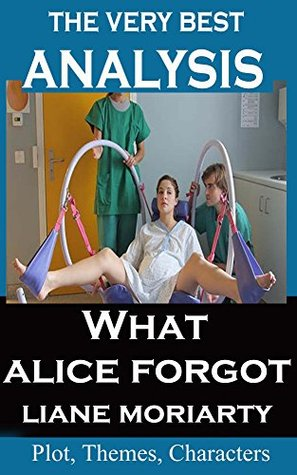 Analysis - What Alice Forgot - Very Best Study Guide