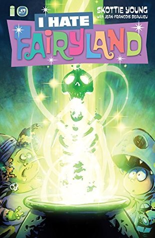 I Hate Fairyland #17 by Skottie Young