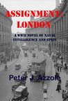 Assignment: London: A WWII Novel of Naval Intelligence and Spies