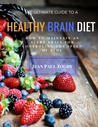 The Ultimate Guide for Healthy Brain Diet