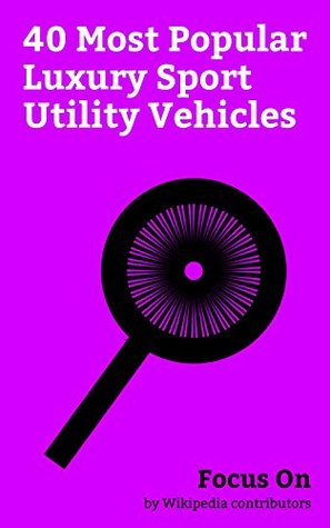 Focus On: 40 Most Popular Luxury Sport Utility Vehicles: Range Rover, Toyota Land Cruiser, Mercedes-Benz G-Class, BMW X5, Chevrolet Tahoe, Land Rover Discovery, ... Volkswagen Touareg, BMW X1, BMW X6, etc.