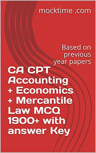 CA CPT Accounting + Economics + Mercantile Law MCQ 1900+ with answer Key: Based on previous year papers