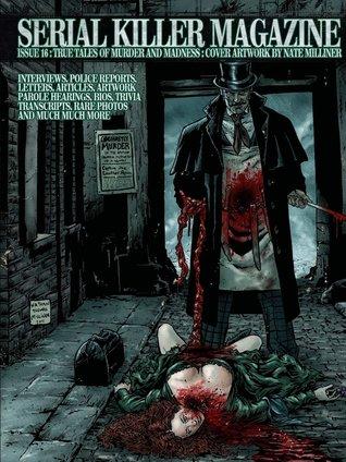Serial Killer Magazine Issue 16