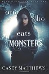 The One Who Eats Monsters (Wind and Shadow) (Volume 1)