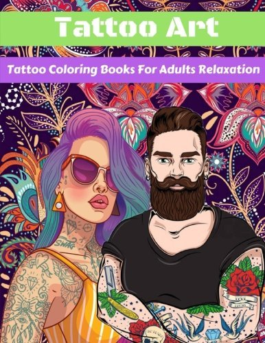 Tattoo Art : Tattoo Coloring Books For Adults Relaxation: Creative Haven Modern Tattoo Designs Coloring Book