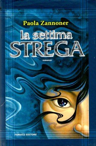 La settima strega by Paola Zannoner