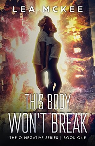 This Body Won't Break (The O-Negative Series #1)