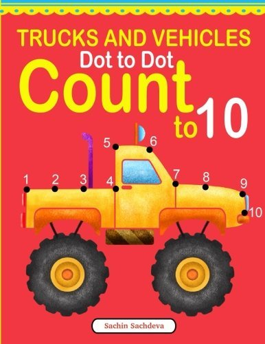 Trucks and Vehicles Dot to Dot: Count to 10