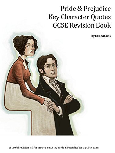 Pride & Prejudice Key Character Quotes GCSE Revision Book: A useful revision aid for anyone studying Pride & Prejudice for a public exam