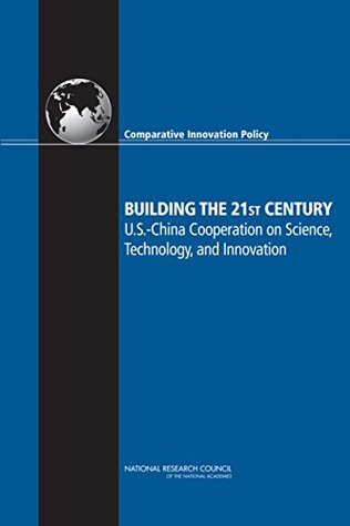 Building the 21st Century: U.S. China Cooperation on Science, Technology, and Innovations
