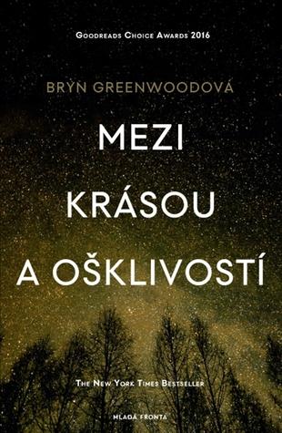 Mezi krásou a ošklivostí by Bryn Greenwood
