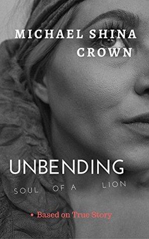 Unbending: Soul of a Lion