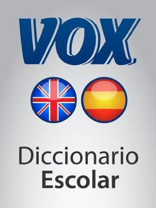 Diccionario Escolar English-Spanish VOX