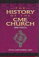 The History of the CME Church (Christian Methodist Episcopal Church)
