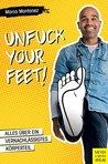 Unfuck your Feet: Unfuck your Feet