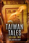 Taiwan Tales Volume 2: An Anthology