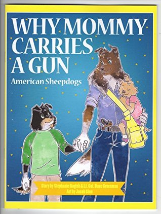 Why Mommy Carries a Gun, American Sheepdogs