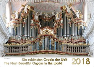 Organs Calendar 2018 - The Most Beautiful Organs in the World (size: 297 x 210 mm - 11. 7 x 8.3 inches)