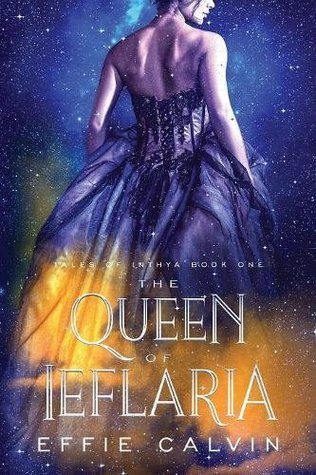 The Queen of Ieflaria (Tales of Inthya, #1)
