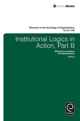 Institutional Logics in Action: 39B
