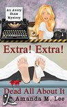 Extra! Extra! Dead All About It (An Avery Shaw Mystery, #12)