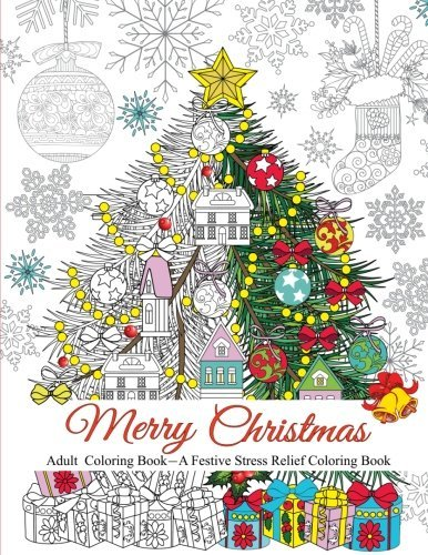 Merry Christmas: A Festive Stress Relief Coloring Book for Adults