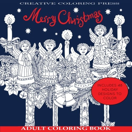 Adult Coloring Books: Merry Christmas Adult Coloring Book (Includes 48 Holiday Coloring Pages) (Christmas Coloring Books)