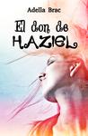 El don de Haziel by Adella Brac