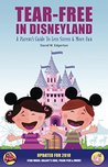 Tear-Free in Disneyland: A Parent's Guide to Less Stress and More Fun!