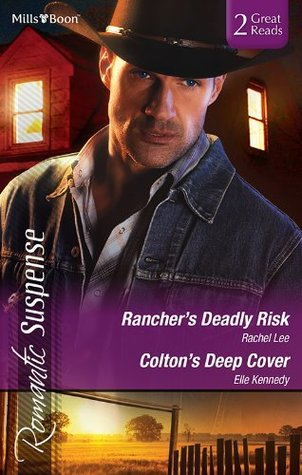 Rancher's Deadly Risk / Colton's Deep Cover