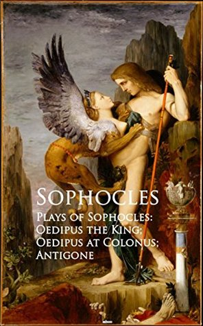 Plays of Sophocles: Oedipus the King; Oedipus at Colonus; Antigone: Bestsellers and famous Books