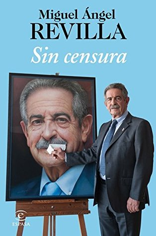 Sin censura por Miguel Ángel Revilla