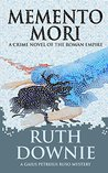 Memento Mori: A Crime Novel of the Roman Empire (Gaius Petreius Ruso Series Book 8)