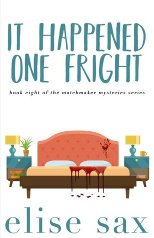 It Happened One Fright (Matchmaker Mysteries) (Volume 8)