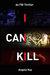 I Can Kill by Angela  Kay
